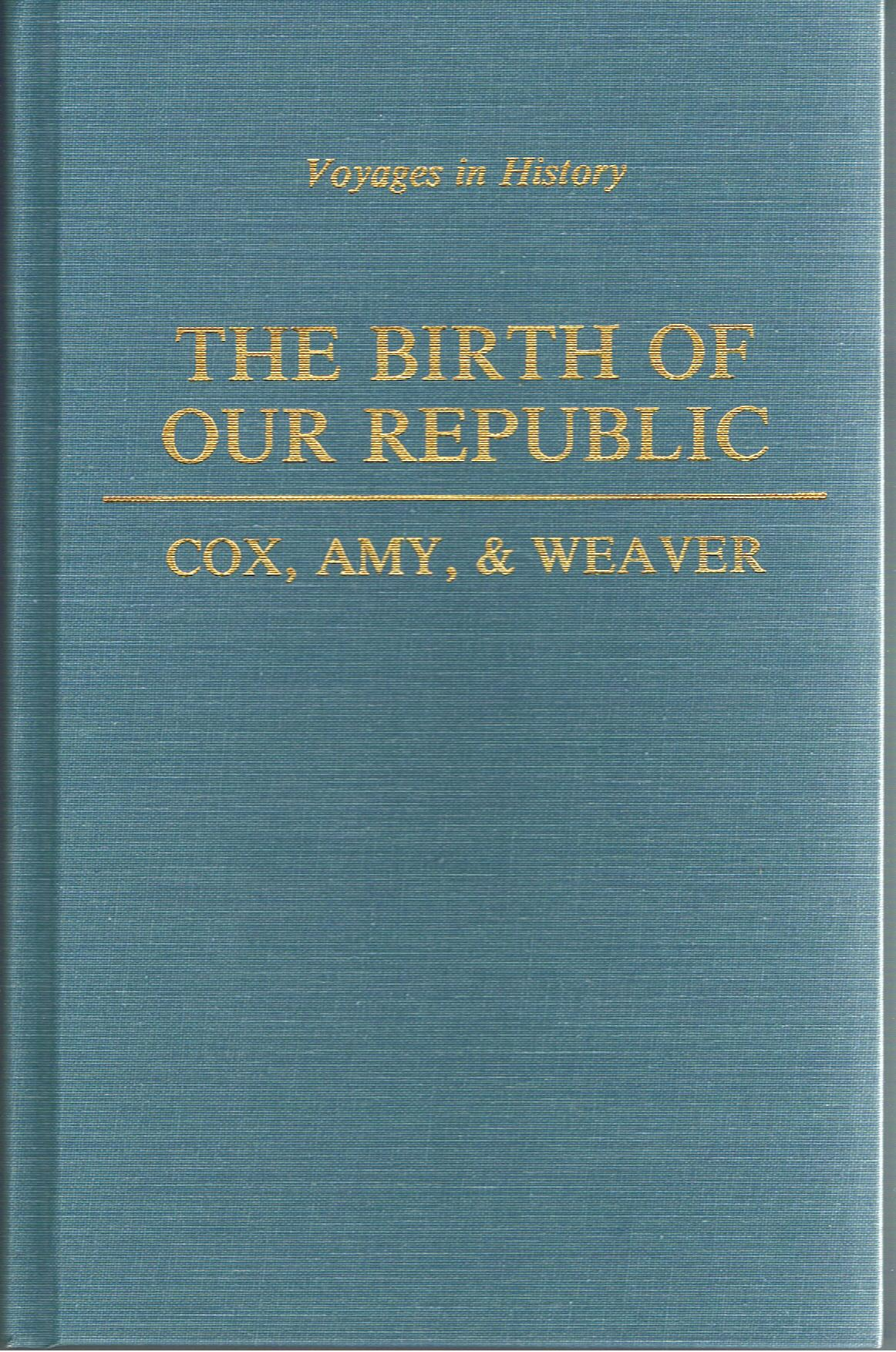 Image for The Birth of Our Republic (Voyages in History Catholic History Series)