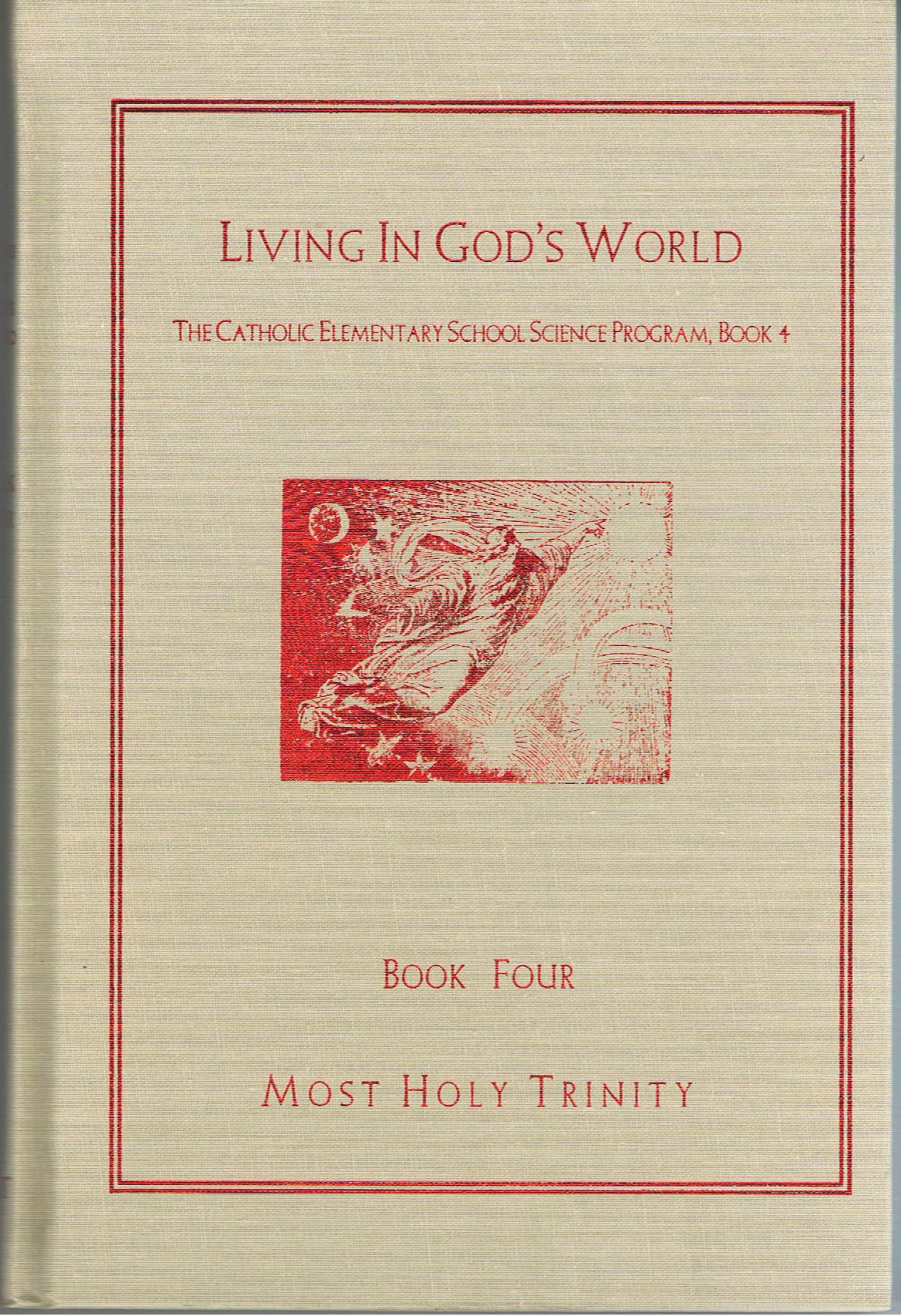 Image for Living in God's World (The Catholic Elementary School Science Program, Book 4)