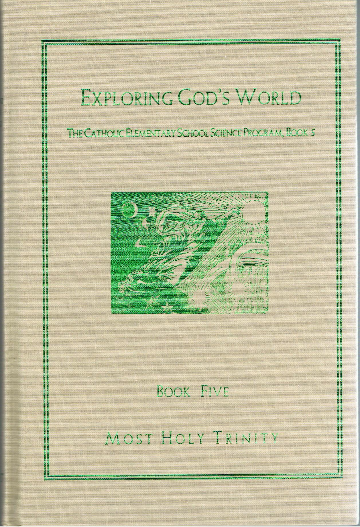 Image for Exploring God's World (The Catholic Elementary School Science Program, Book 5)