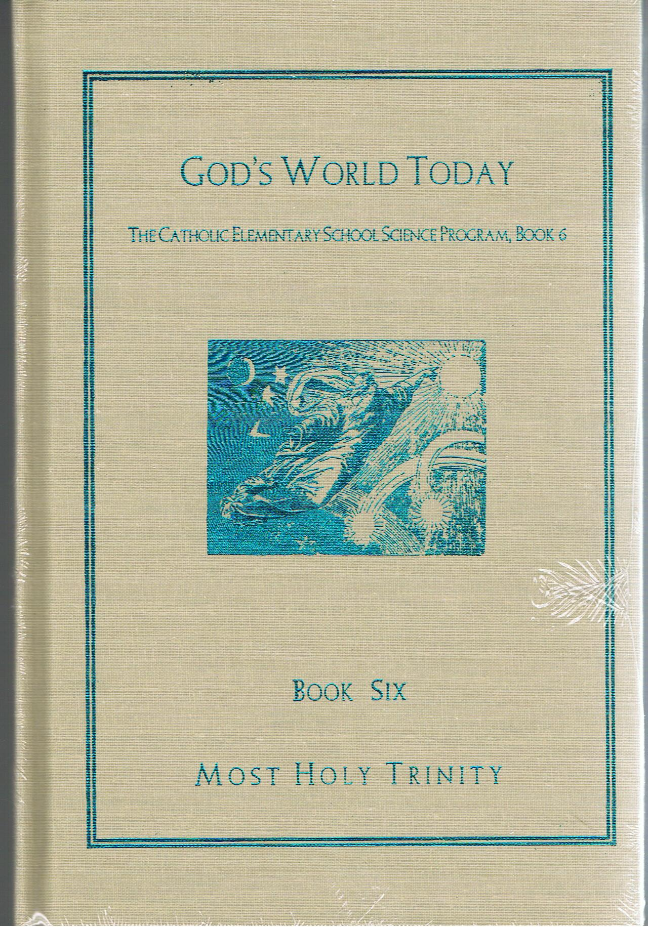 Image for God's World Today (The Catholic Elementary School Science Program, Book 6)