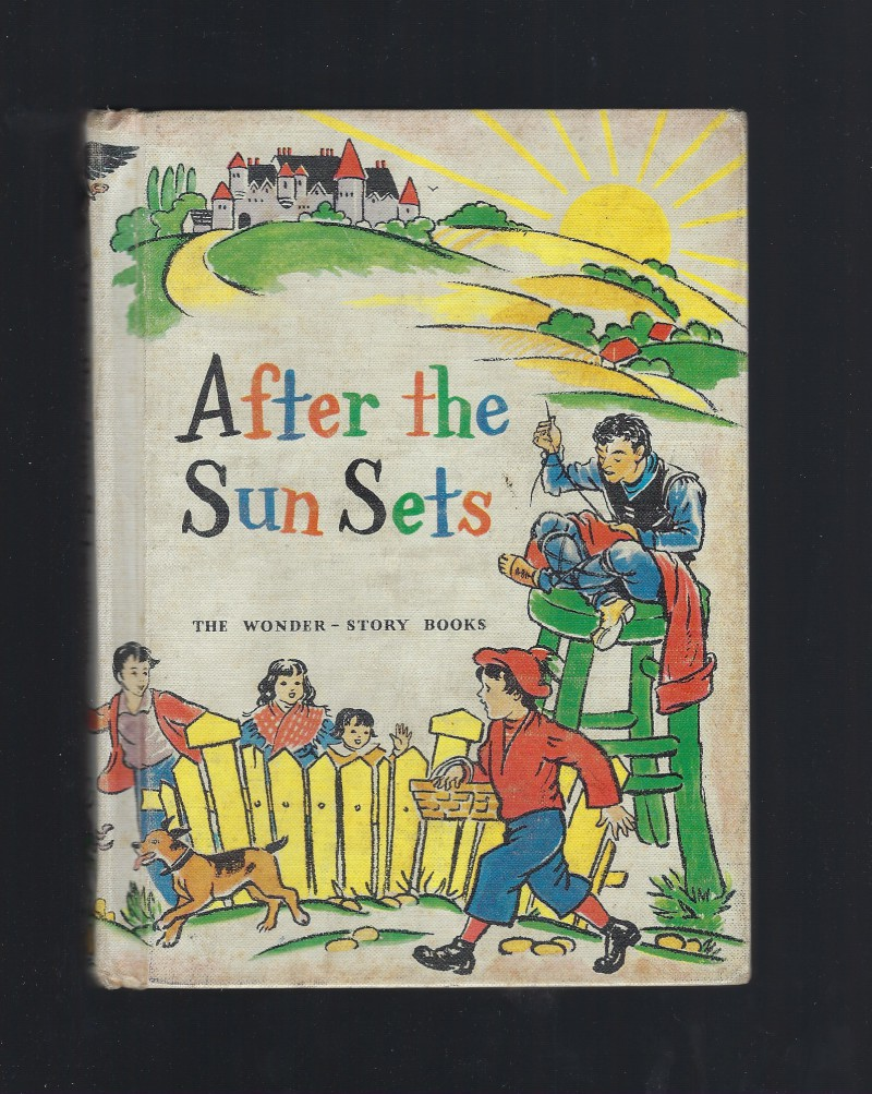 Image for After The Sun Sets The Wonder-Story Books (Alice and Jerry Books) 1961 FTER THE SUN SETS, [THE WONDER-STORY BOOKS]