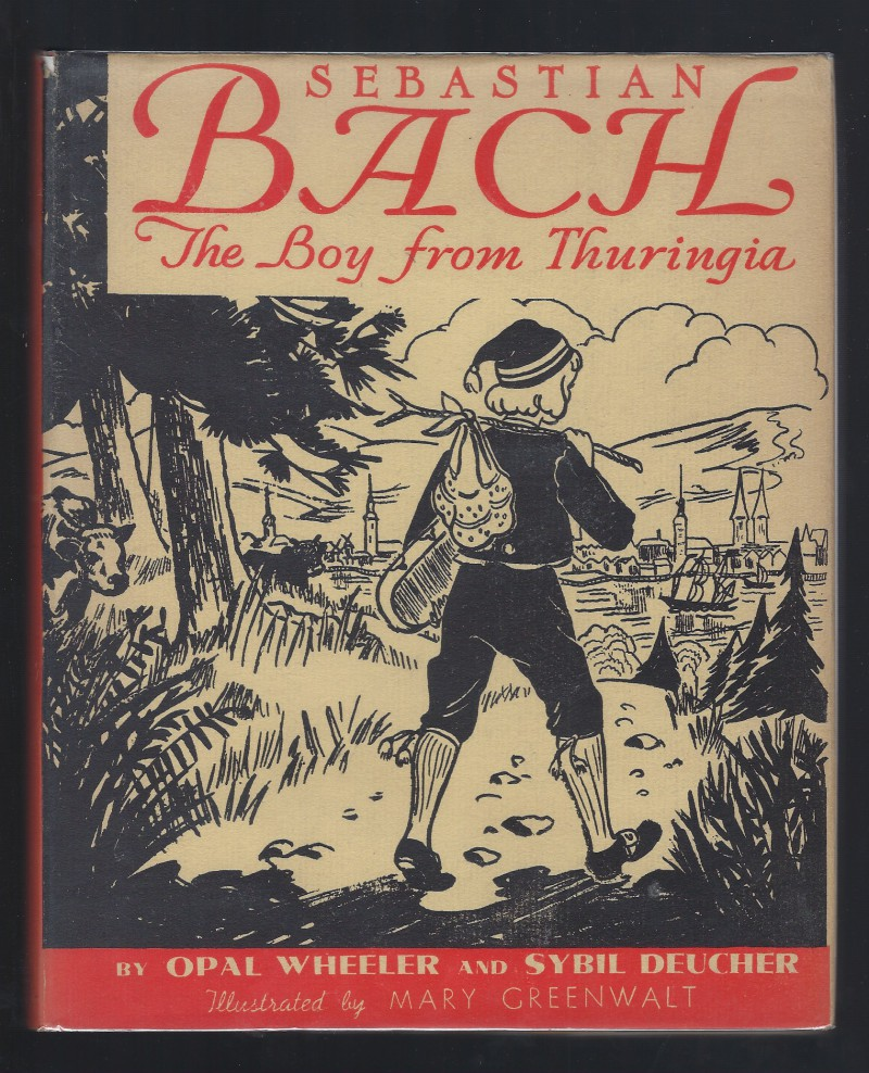 Image for Sebastian Bach The Boy From Thuringia Opal Wheeler 1938 HB/DJ