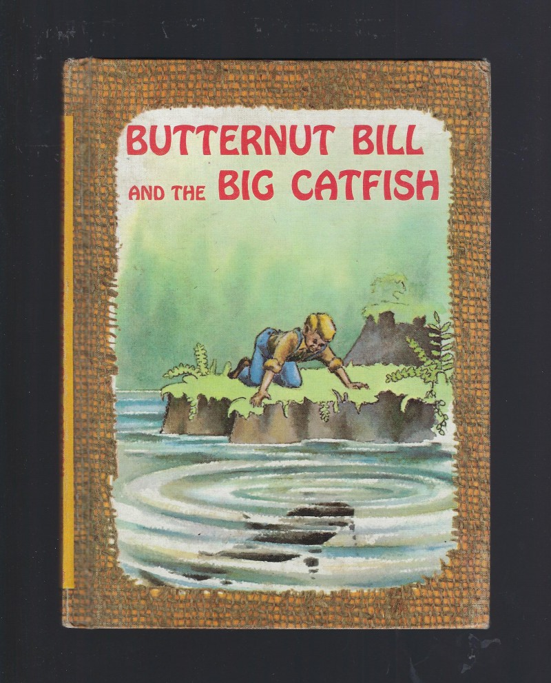 Image for Butternut Bill and the Big Catfish 1965 Benefic Press