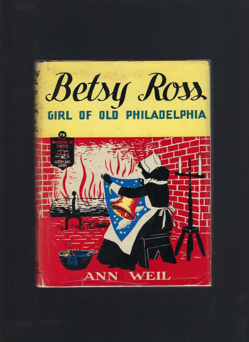 Image for Betsy Ross Girl of Old Philadelphia (Childhood of Famous Americans) HB/DJ 1954