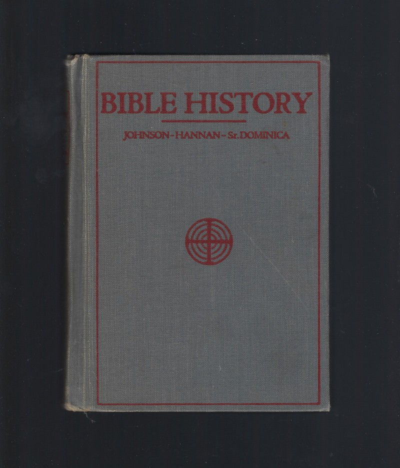 Image for Bible History A Textbook of the Old and New Testaments for Catholic Schools 1931