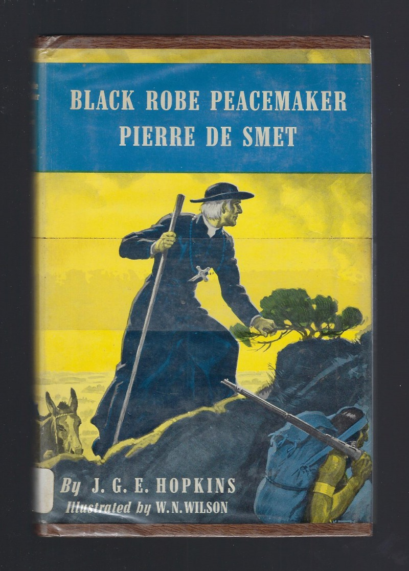 Image for Black Robe Peacemaker, Pierre De Smet (American Background Book) Catholic 1958 HB/DJ