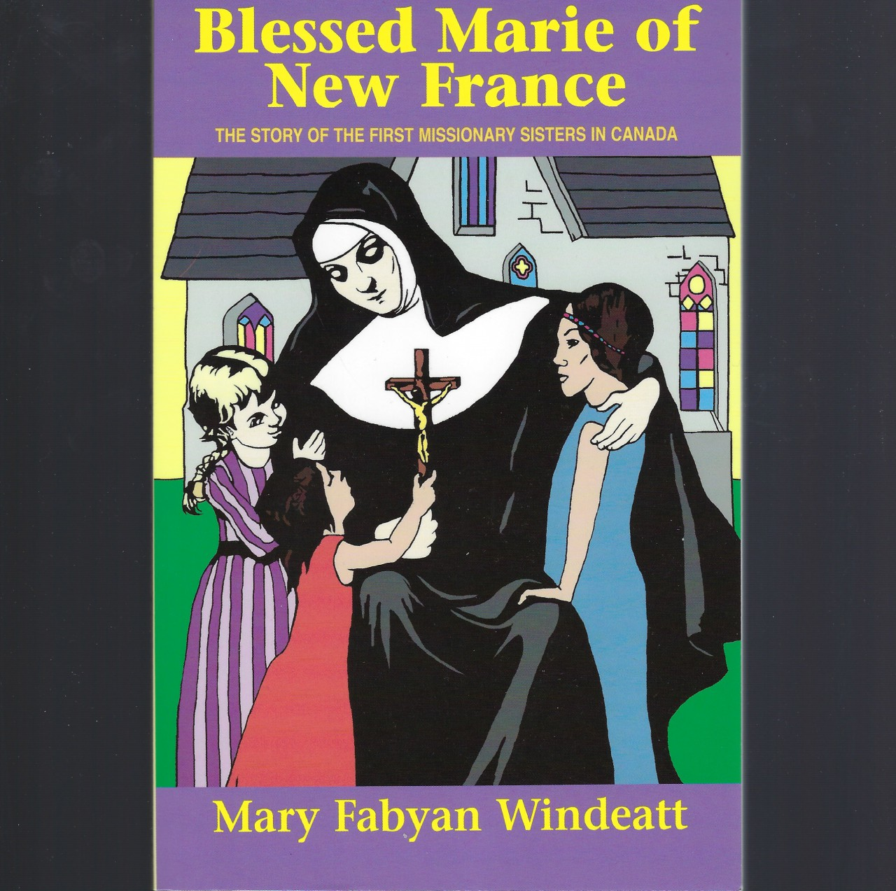 Image for Blessed Marie Of New France Windeatt Saint Book
