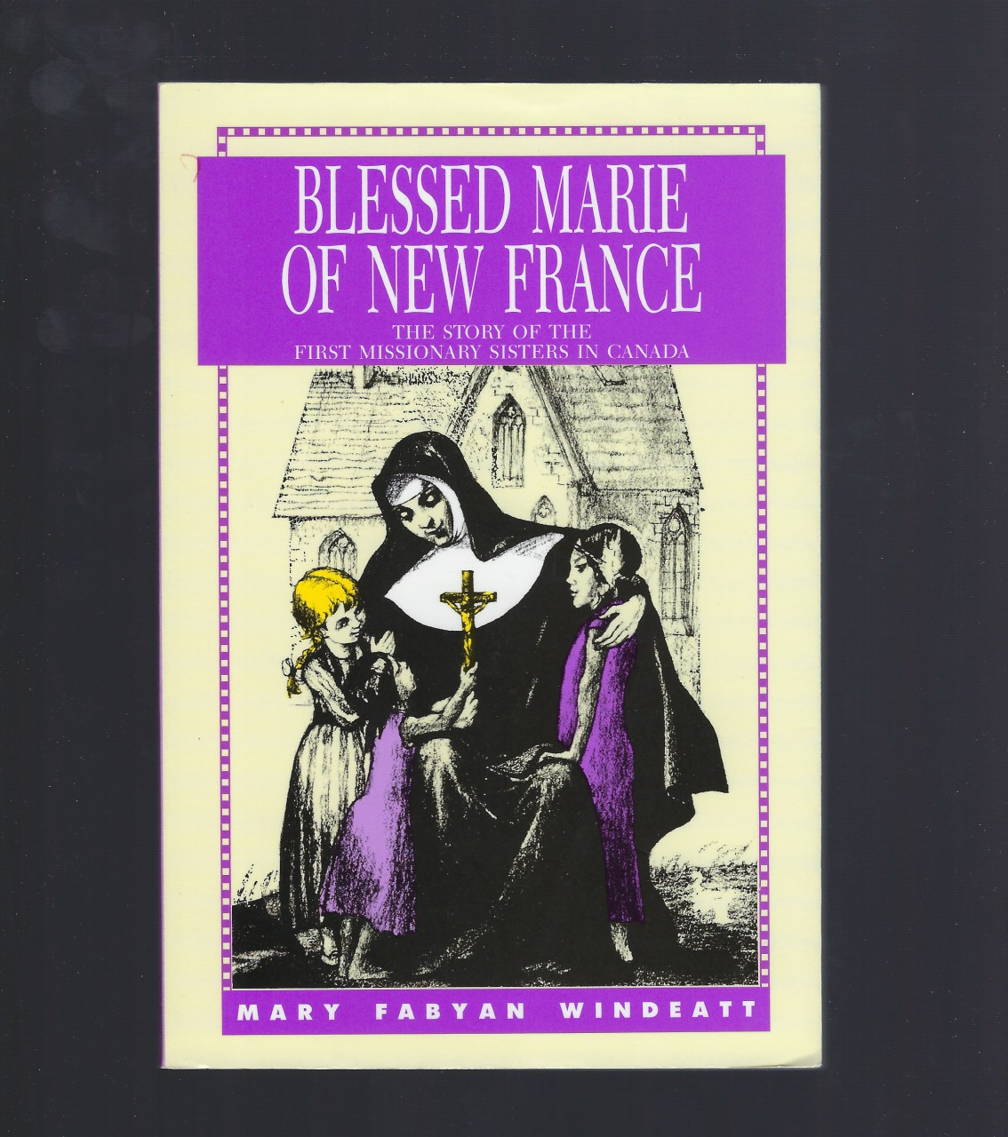 Image for Blessed Marie Of New France (Windeatt)