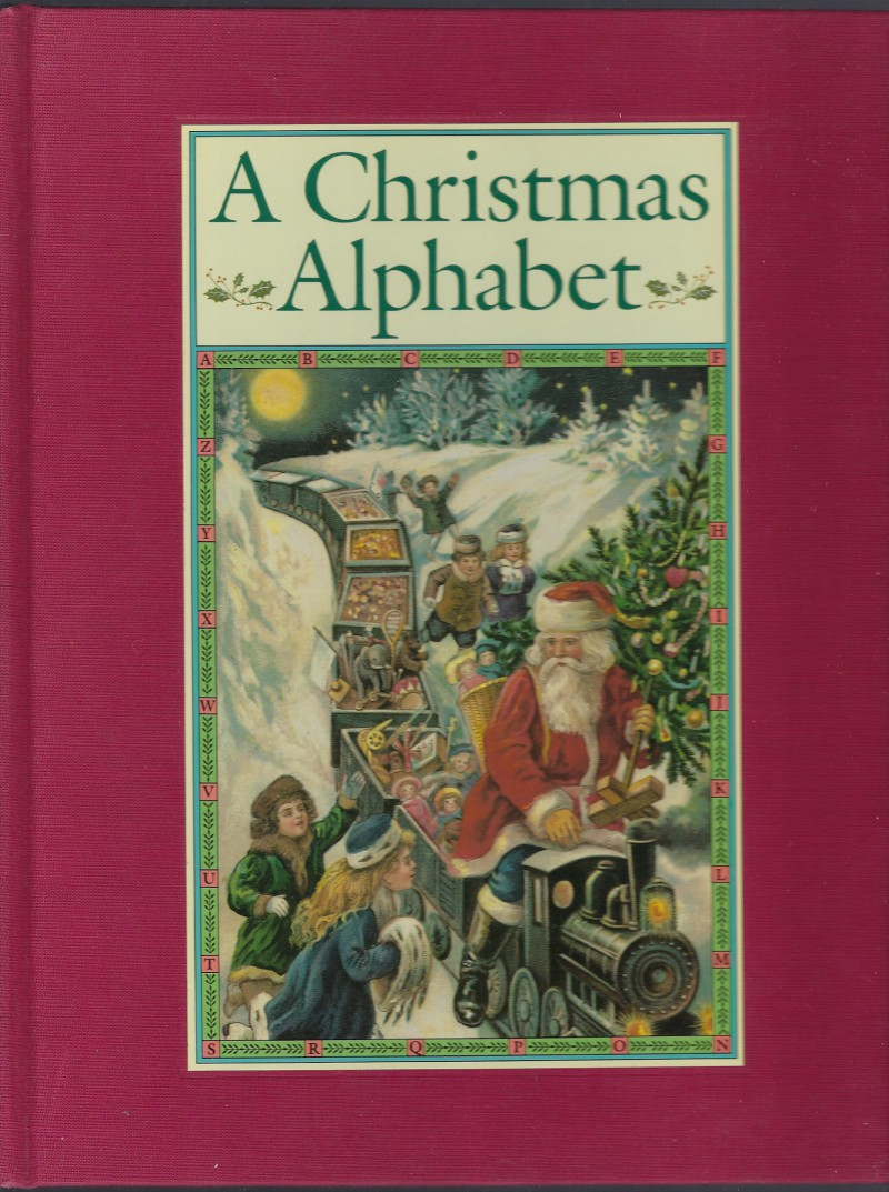 Image for A Christmas Alphabet From A Poem By Carolyn Wells With Illustrations from 27 Artists from the Past