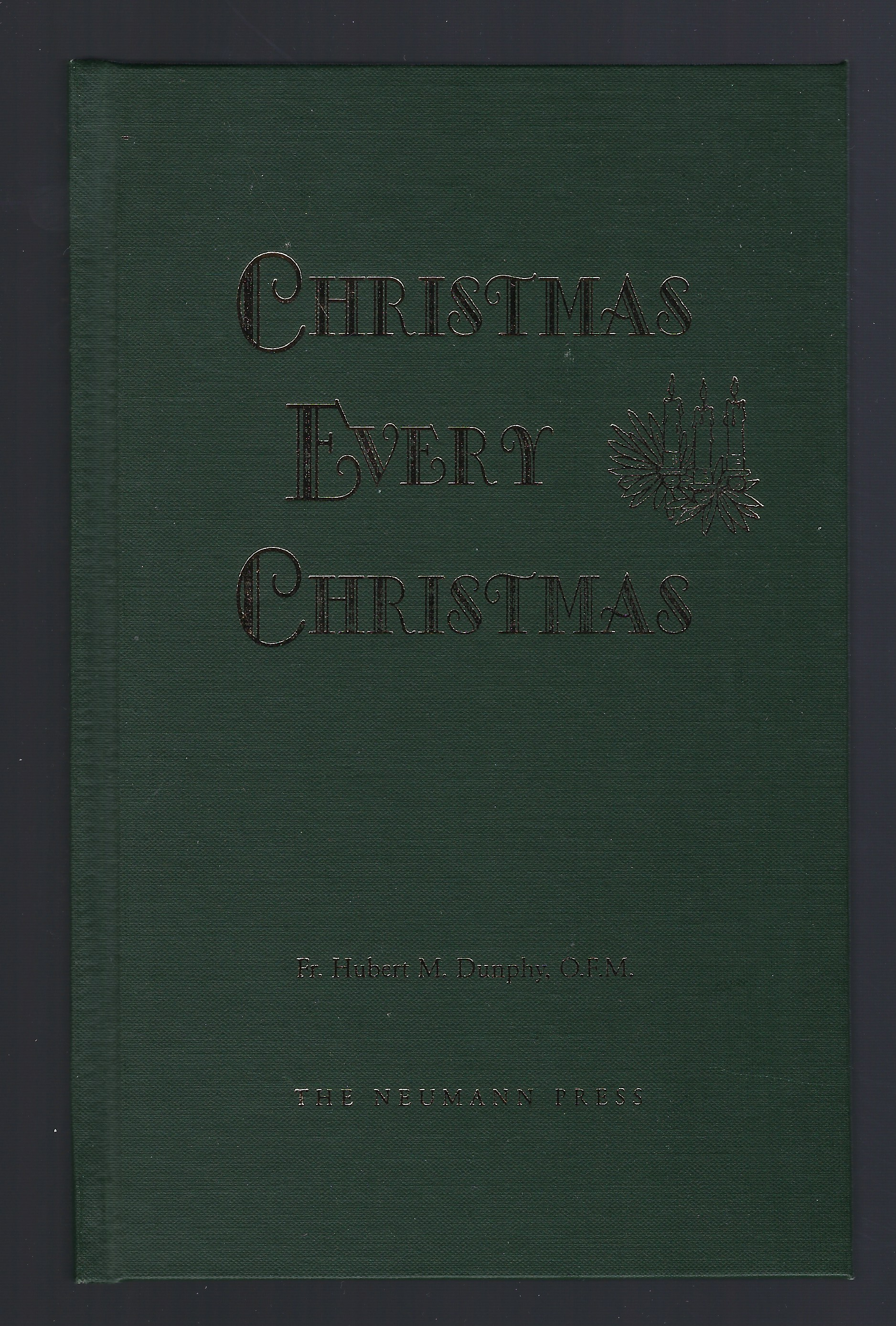 Image for Christmas every Christmas The Neumann Press OUT OF PRINT