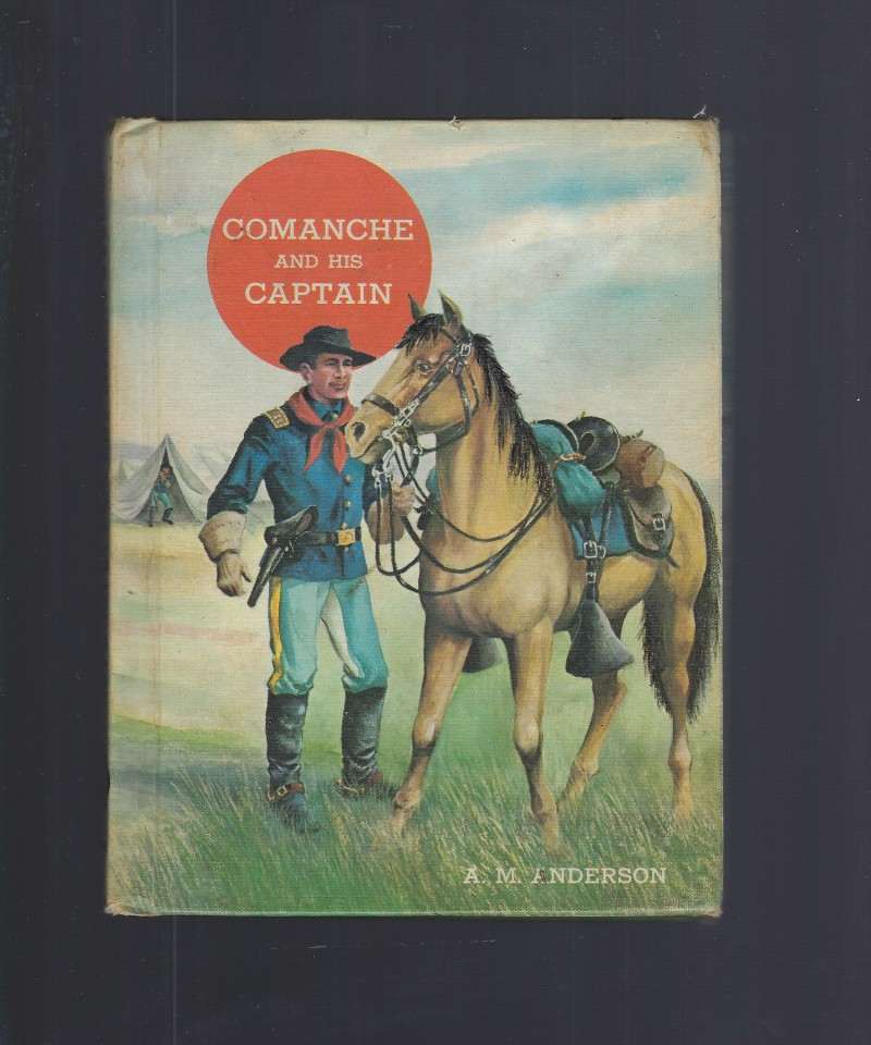 Image for Comanche and His Captain (The American Adventure Series) 1965