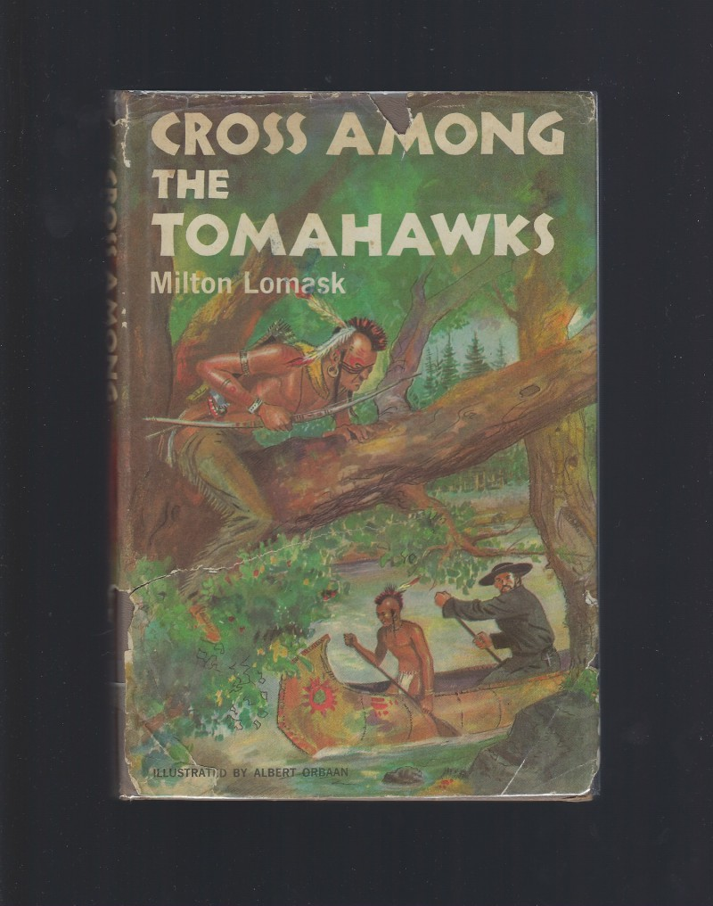 Image for Cross Among the Tomahawks by Milton Lomask Clarion Books HB/DJ 1961