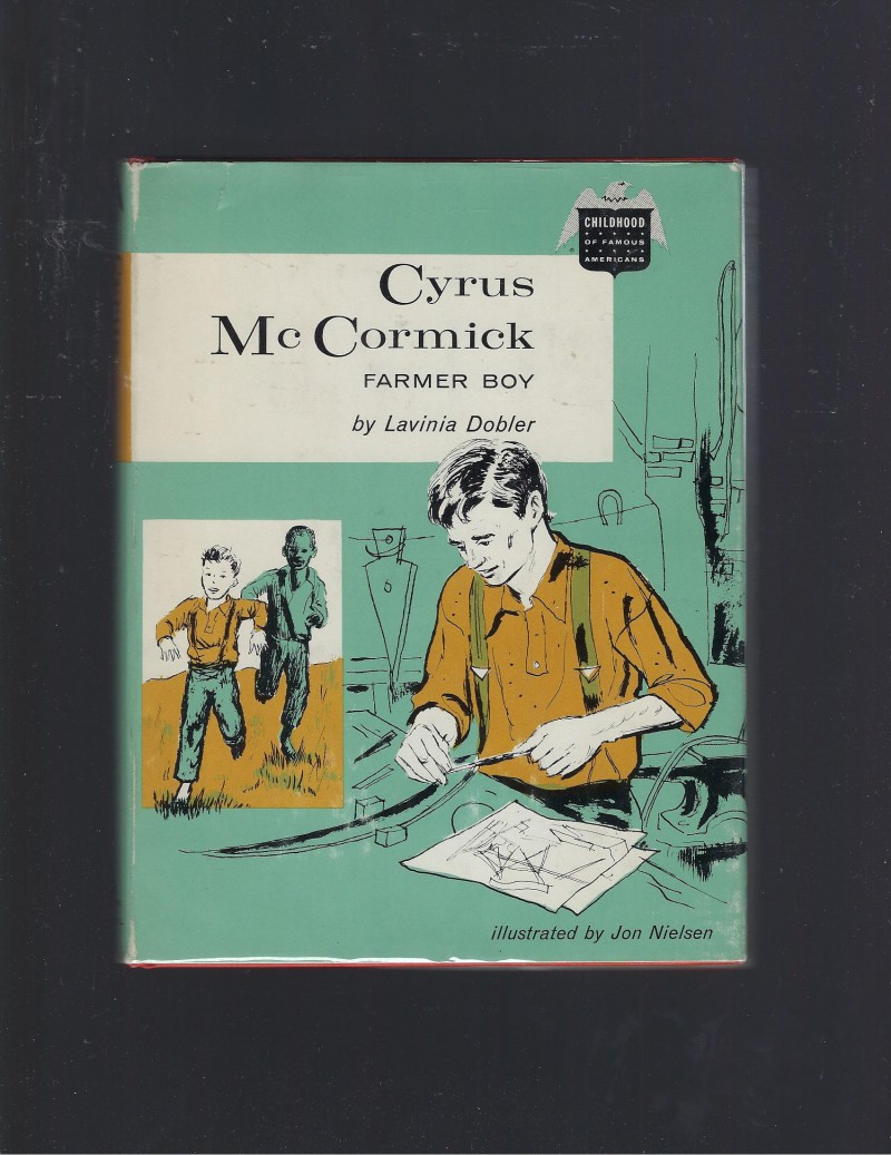 Image for Cyrus McCormick Farmer Boy (Childhood of Famous Americans) 1961 HB/DJ