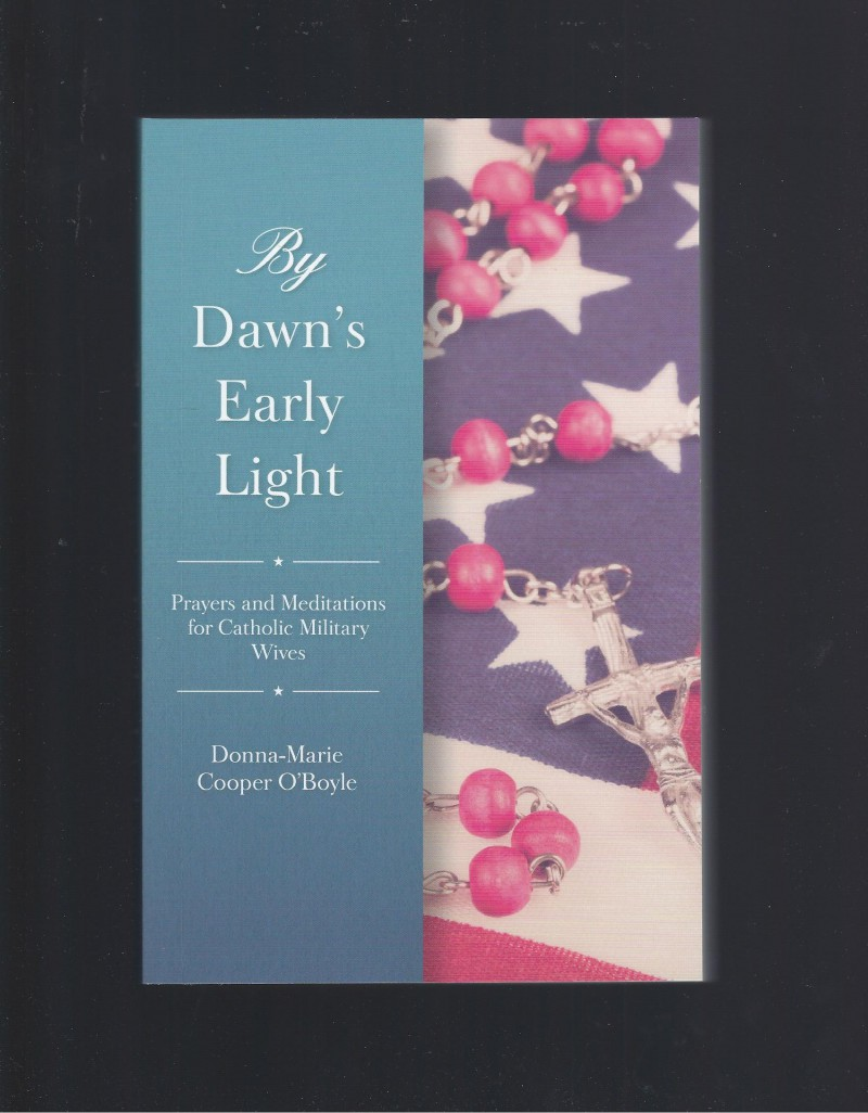 Image for By Dawn's Early Light: Prayers and Meditations for Catholic Military Wives