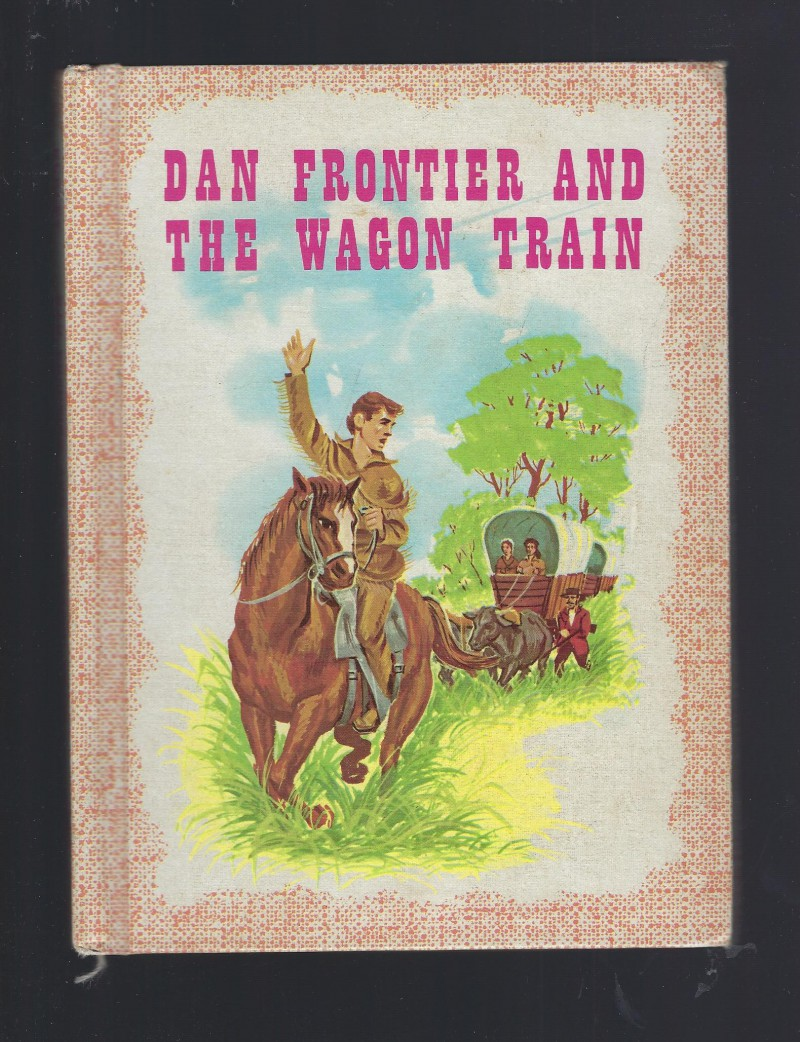 Image for Dan Frontier And The Wagon Train Reader HB 1970