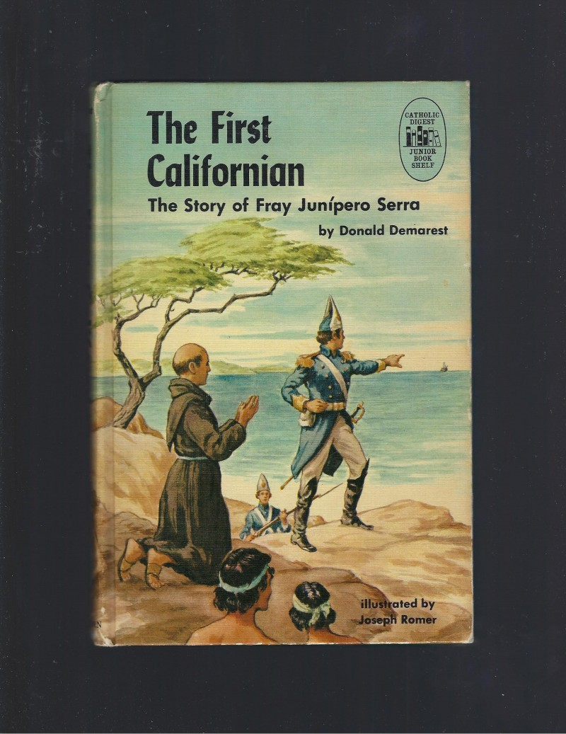 Image for The First Californian: The Story of Fray Junipero Serra (Catholic Digest) 1963 HB/PC