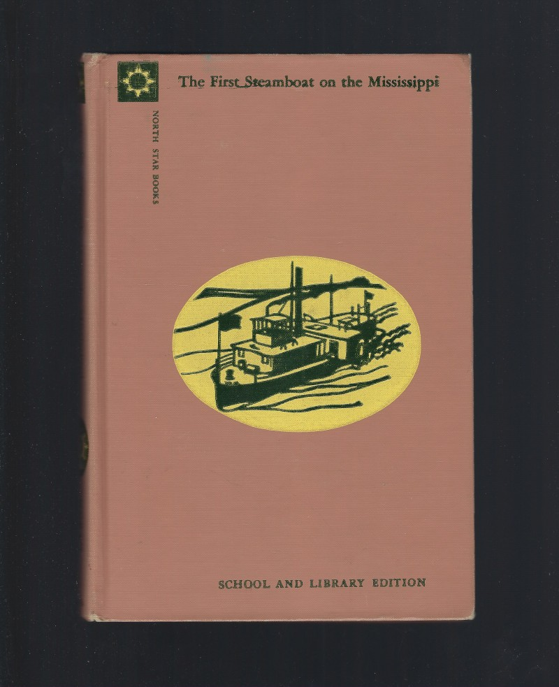 Image for The First Steamboat On The Mississippi by Sterling North (North Star Series) HB