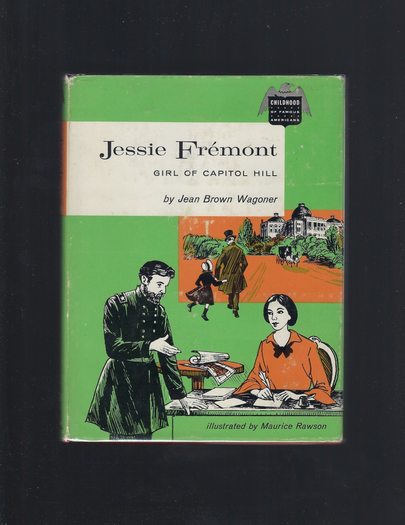 Image for Jessie Fremont Girl of Capitol Hill Childhood of Famous Americans 1960 HB/DJ
