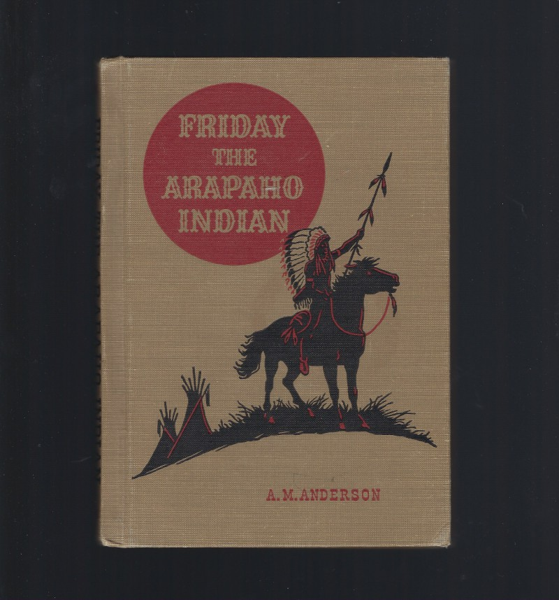 Image for Friday The Arapaho Indian (American Adventure Series) 1951 HB