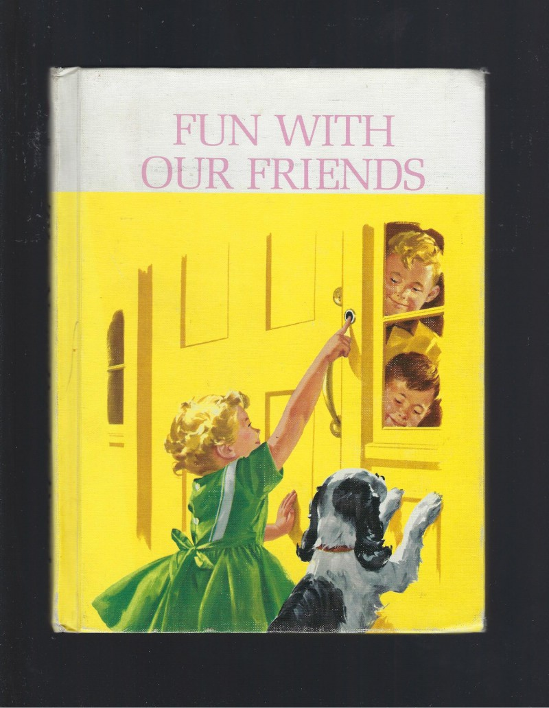 Image for Fun with Our Friends 1962 The New Basic Readers Dick, Jane, Sally, Spot, Puff Very Nice!