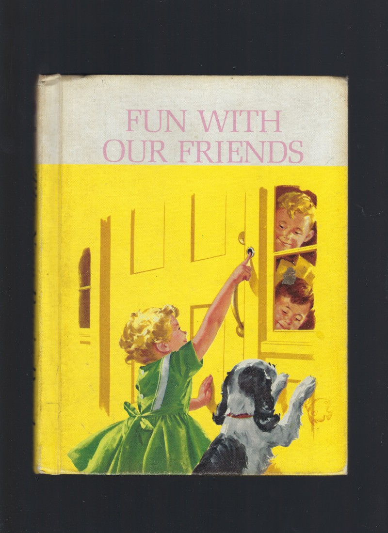Image for Fun with Our Friends 1962 The New Basic Readers Dick, Jane, Sally, Spot, Puff