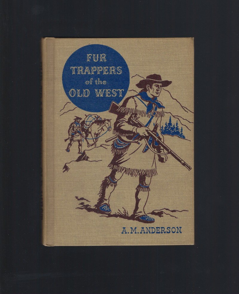 Image for Fur Trappers of the Old West (The American Adventure Series) 1946