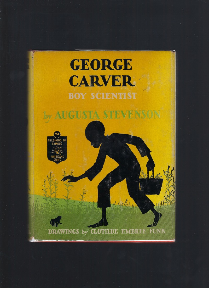 Image for George Carver Boy Scientist 1944 (Childhood of Famous Americans) HB/DJ