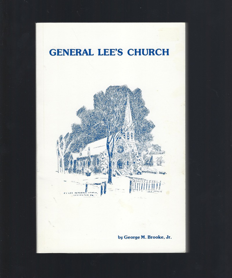 Image for General Lee's Church: The history of the Protestant Episcopal Church in Lexington, Virginia, 1840-1975