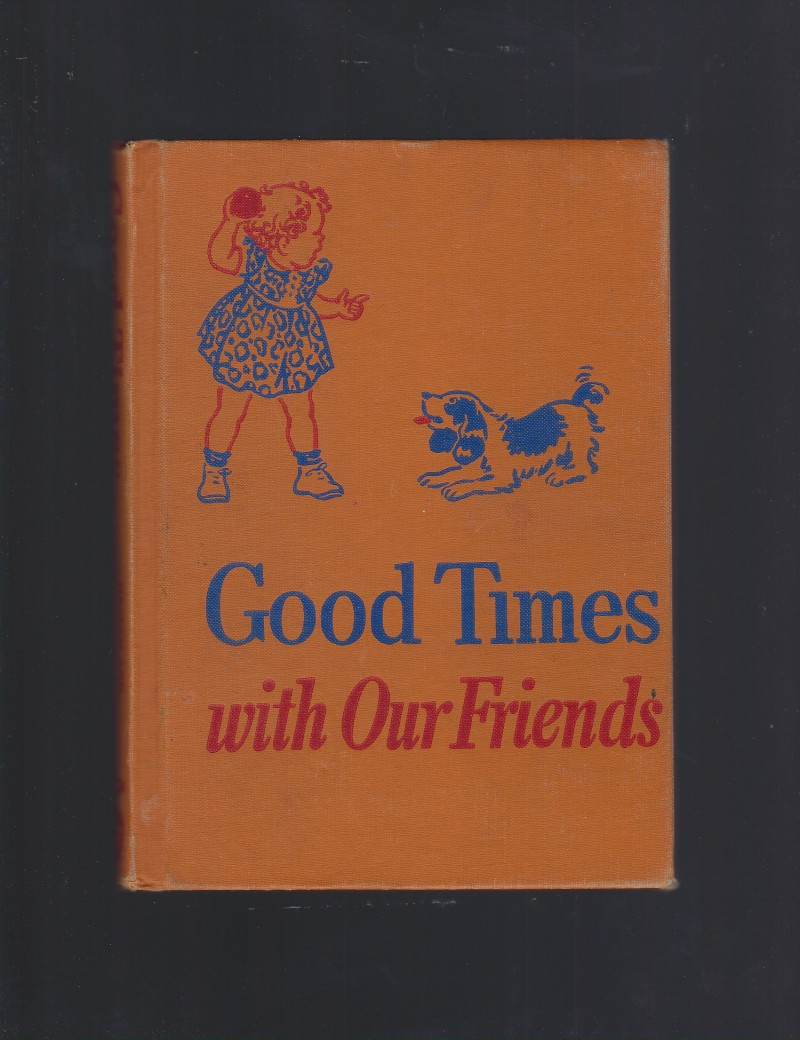 Image for Good Times With Our Friends Dick & Jane 1954