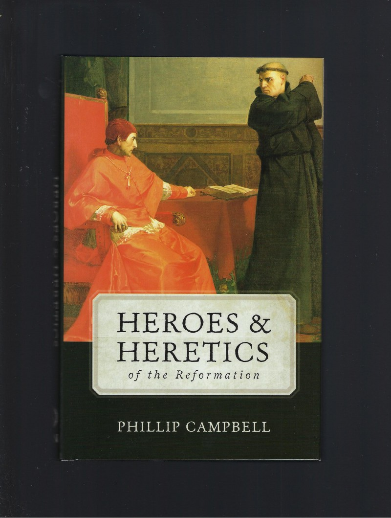 Image for Heroes & Heretics of the Reformation