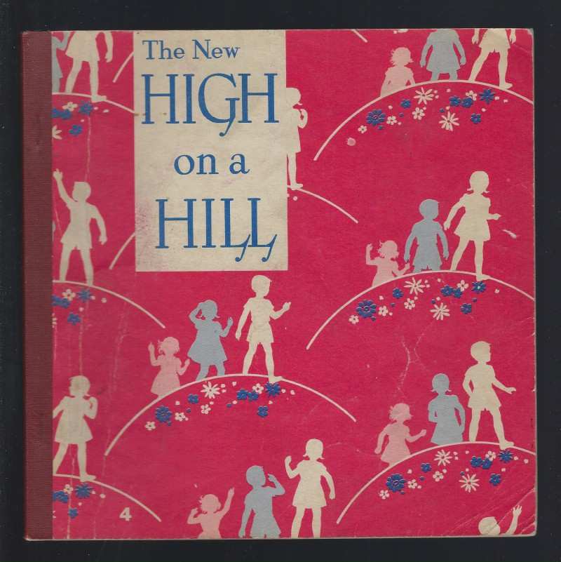 Image for The New High On A Hill  (Alice and Jerry Reader) 1954