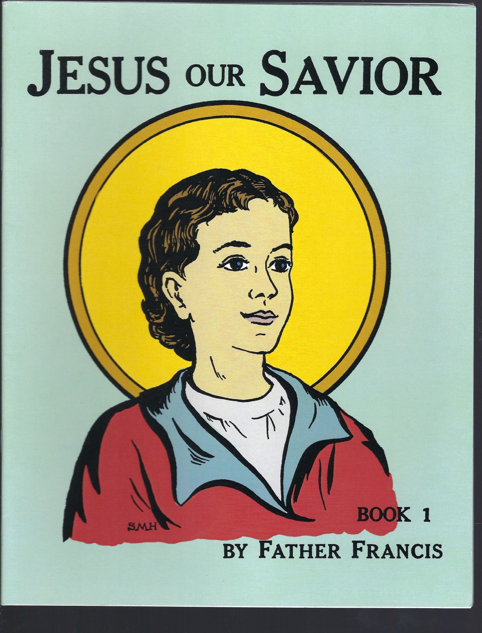 Image for Jesus Our Savior Book 1 (The Life of Jesus for the Very Young) by Father Francis