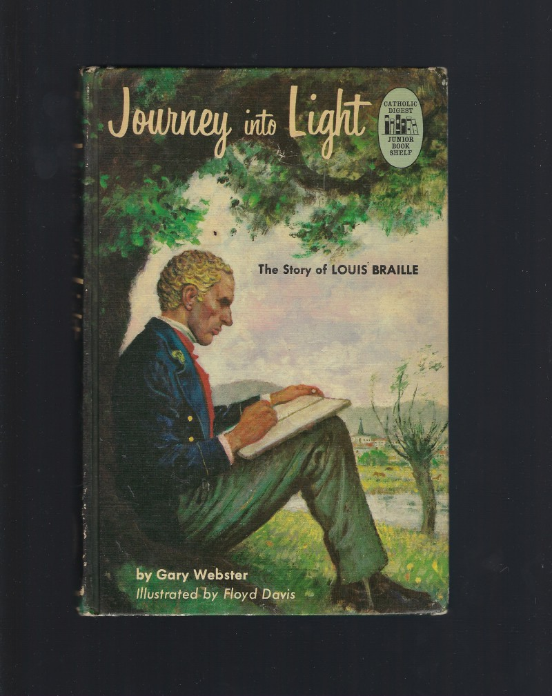 Image for Journey Into Light The Story of Louis Braille Credo Books 1964 HB