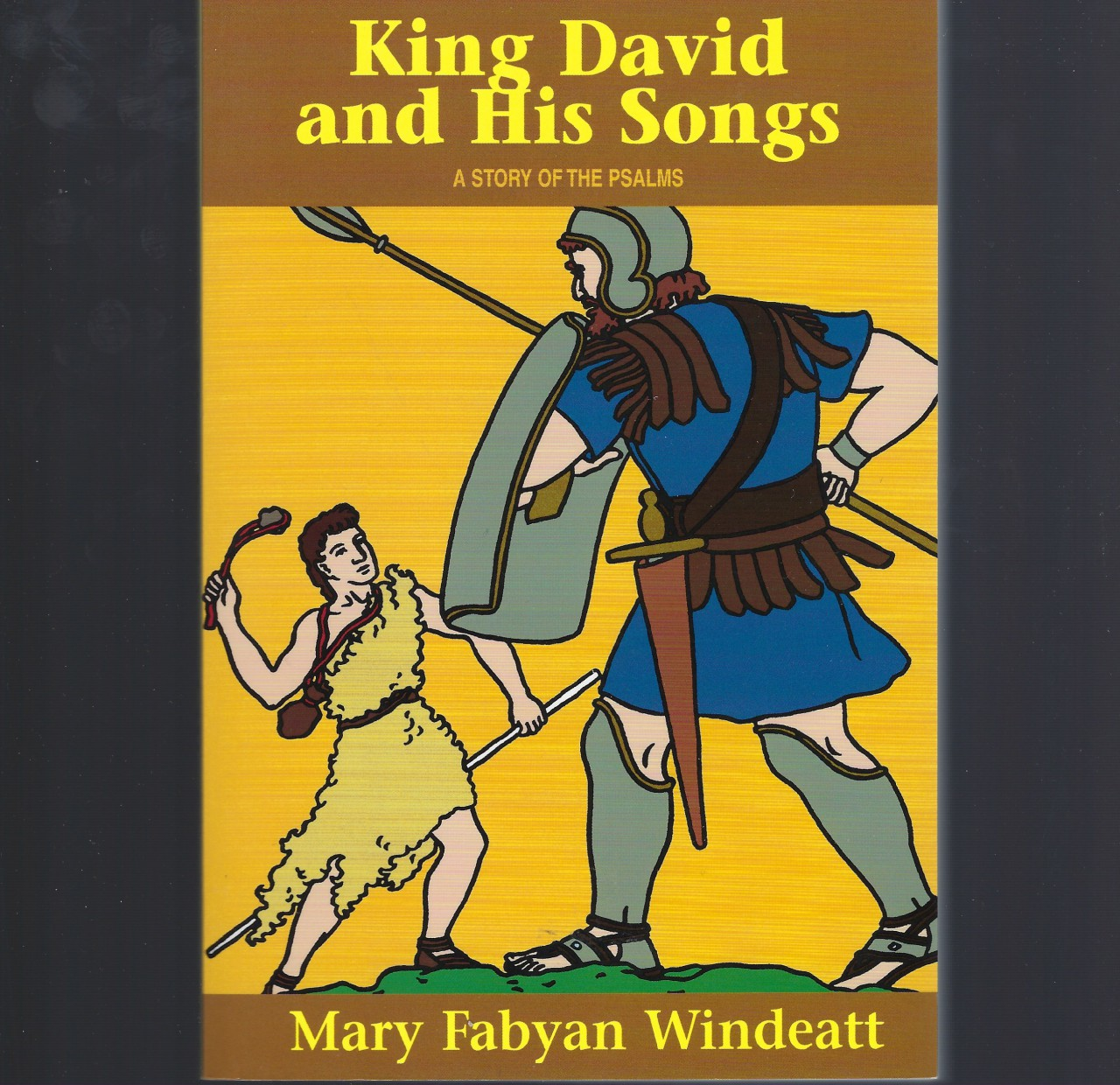 Image for King David and His Songs A Story of the Psalms
