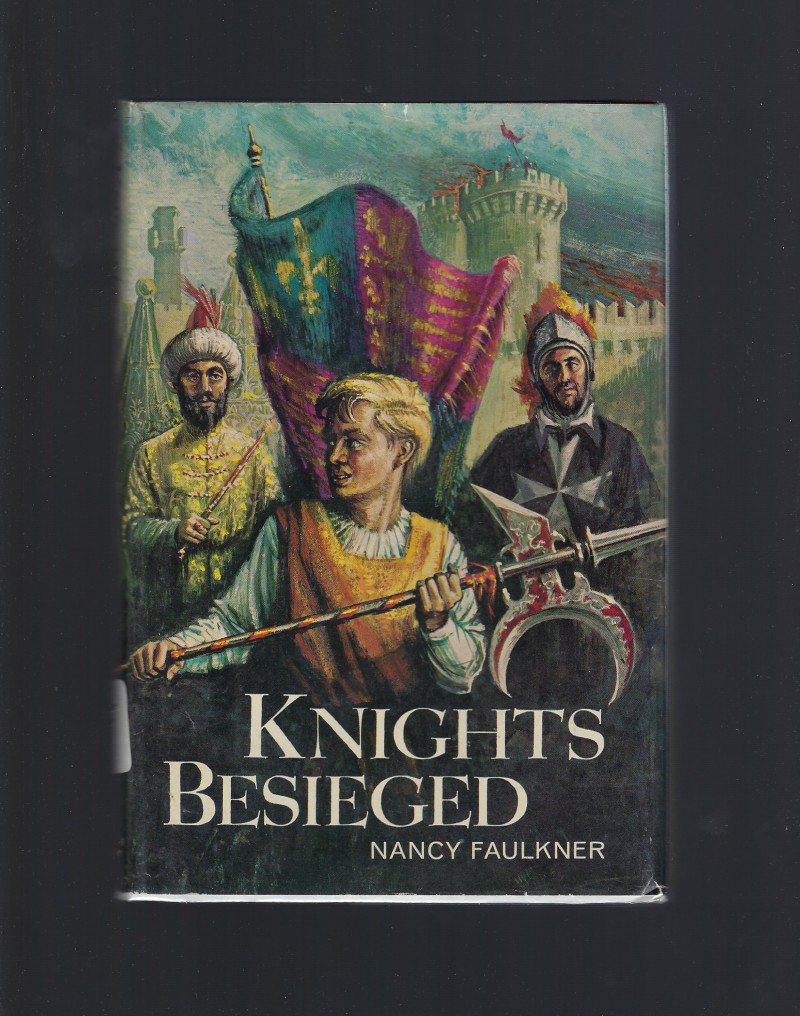 Image for Knights Besieged by Nancy Faulkner Catholic Doubleday 1964 HB/DJ
