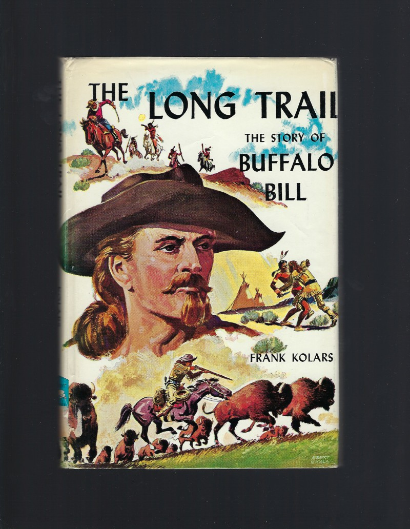 Image for The Long Trail The Story of Buffalo Bill  Catholic Banner Books HB/DJ 1960