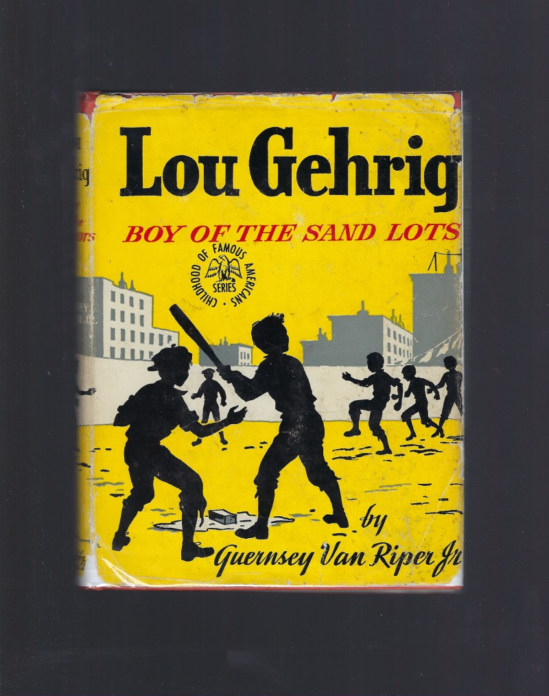 Image for Lou Gehrig Boy of the Sand Lots Childhood of Famous Americans HB/DJ 1949