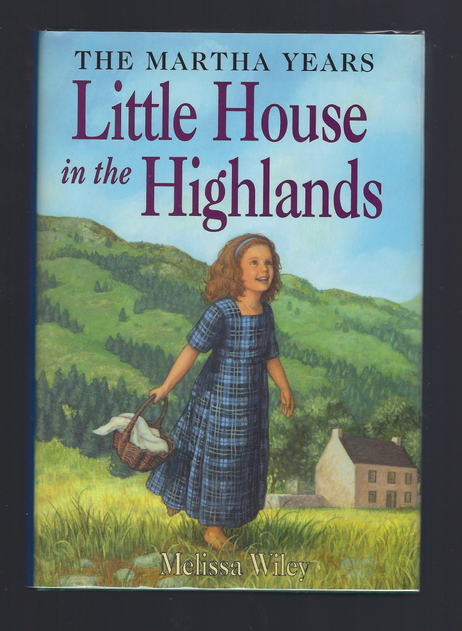 Image for Author Signed Little House in the Highlands (New) 1st Print Out of Print Hardback/Dust Jacket (Little House Martha Years) Melissa Wiley