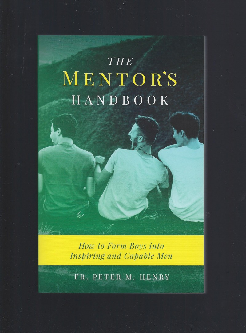Image for The Mentor's Handbook: How to Form Boys Into Inspiring and Capable Men