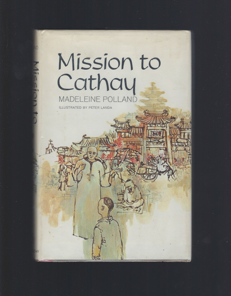 Image for Mission to Cathay by Madeleine Polland 1965 HB/DJ