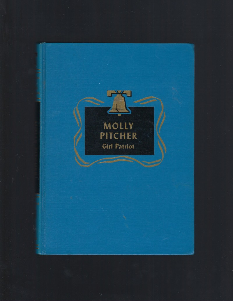 Image for Molly Pitcher: Girl Patriot Childhood of Famous Americans Spencer Press
