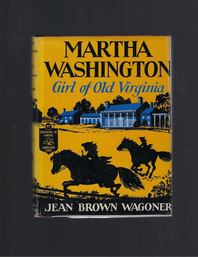 Image for Martha Washington Girl of Old Virginia (Childhood of Famous Americans) HB/DJ 1947