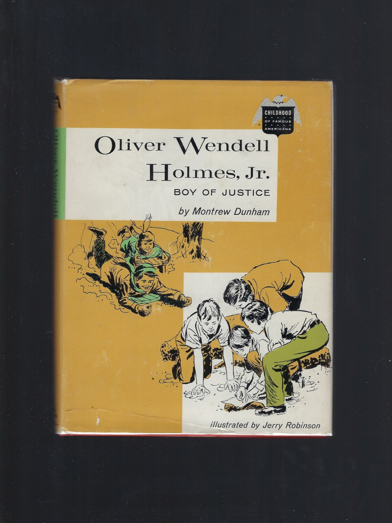 Image for Oliver Wendell Holmes, Jr. Boy of Justice Childhood of Famous Americans 1961 HB/DJ