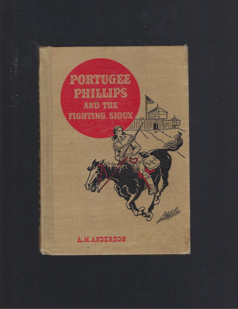 Image for Portugee Phillips and The Fighting Sioux (American Adventure Series) 1956