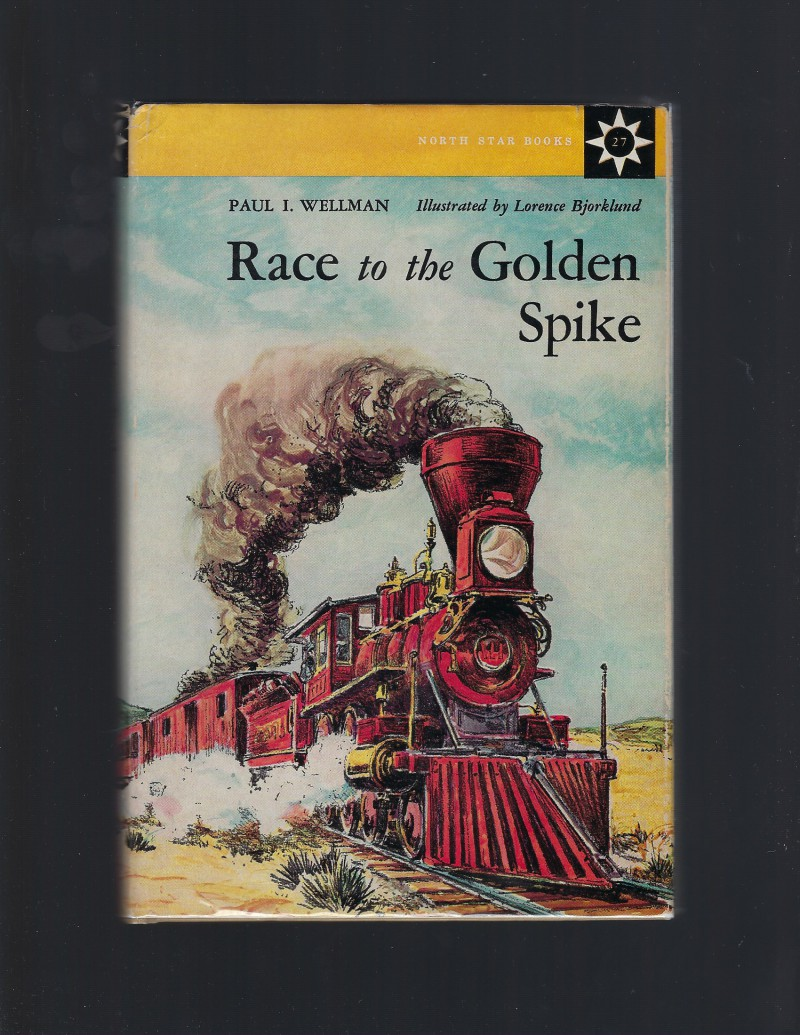 Image for Race to the Golden Spike #27 North Star Series HB/DJ