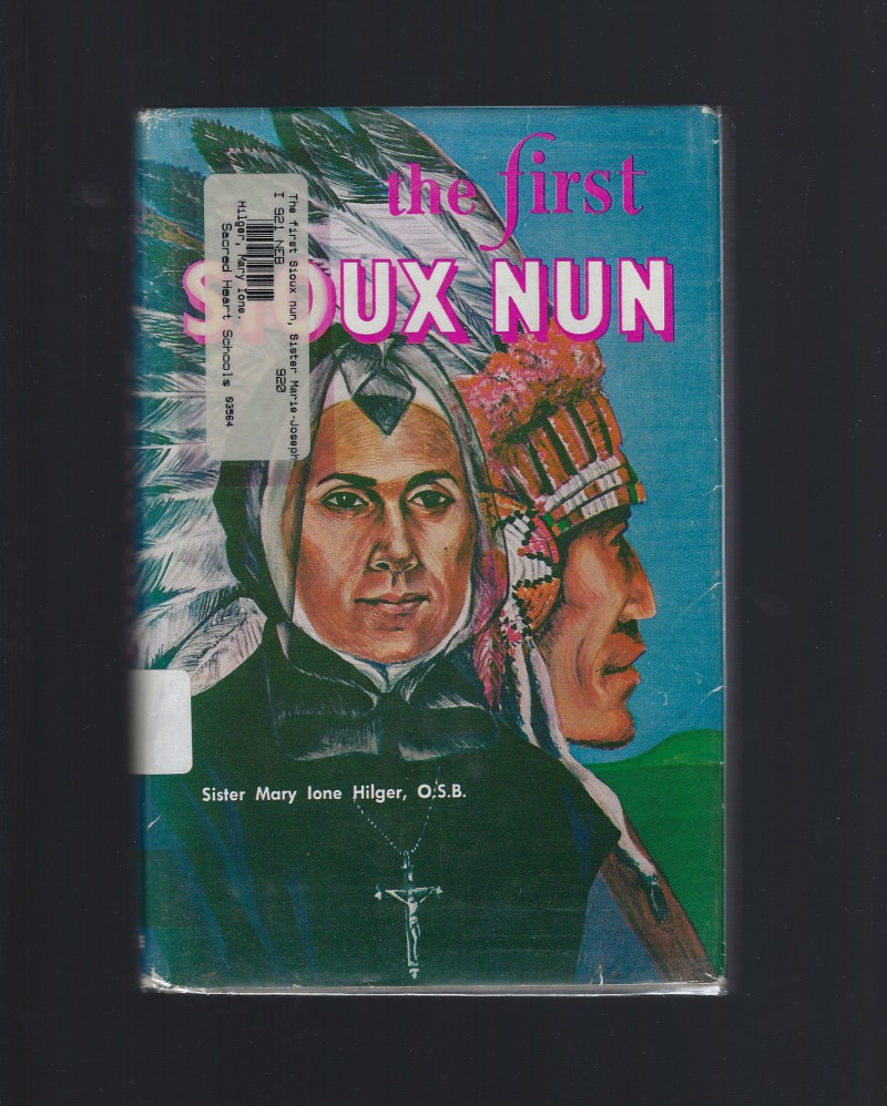 Image for The First Sioux Nun: Sister Marie-Josephine Nebraska, 1859-1894 HB/DJ