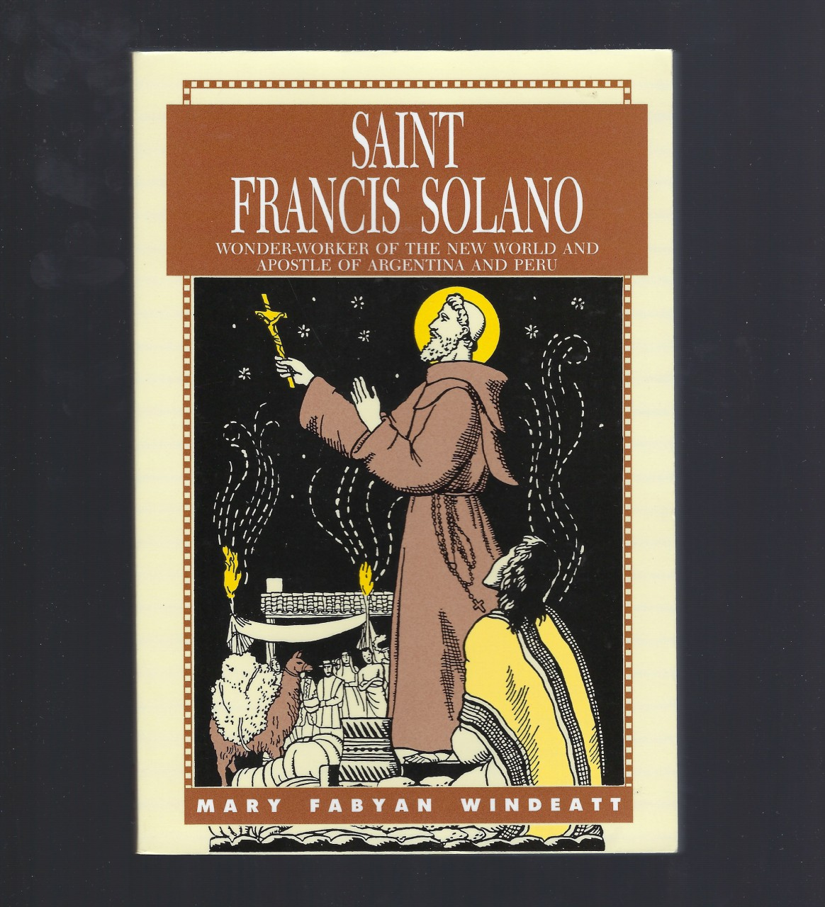 Image for Saint Francis Solano Wonder-Worker Of The New World And Apostle Of Argentina And Peru Windeatt