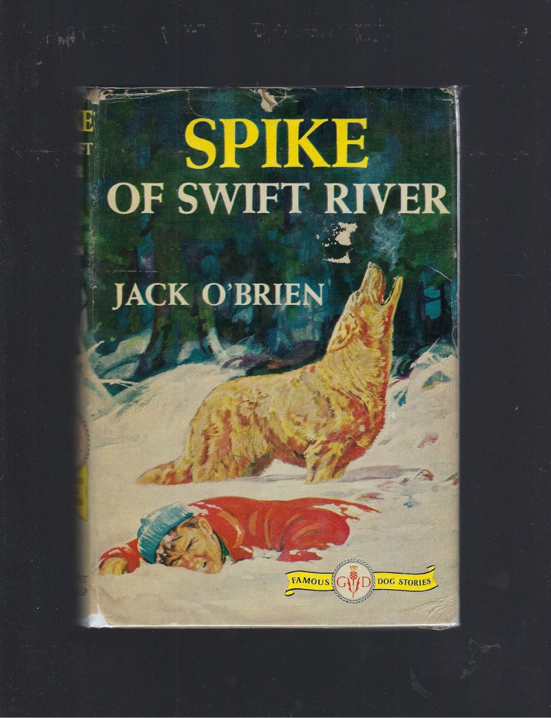 Image for Spike of Swift River Famous Dog Stories HB/DJ