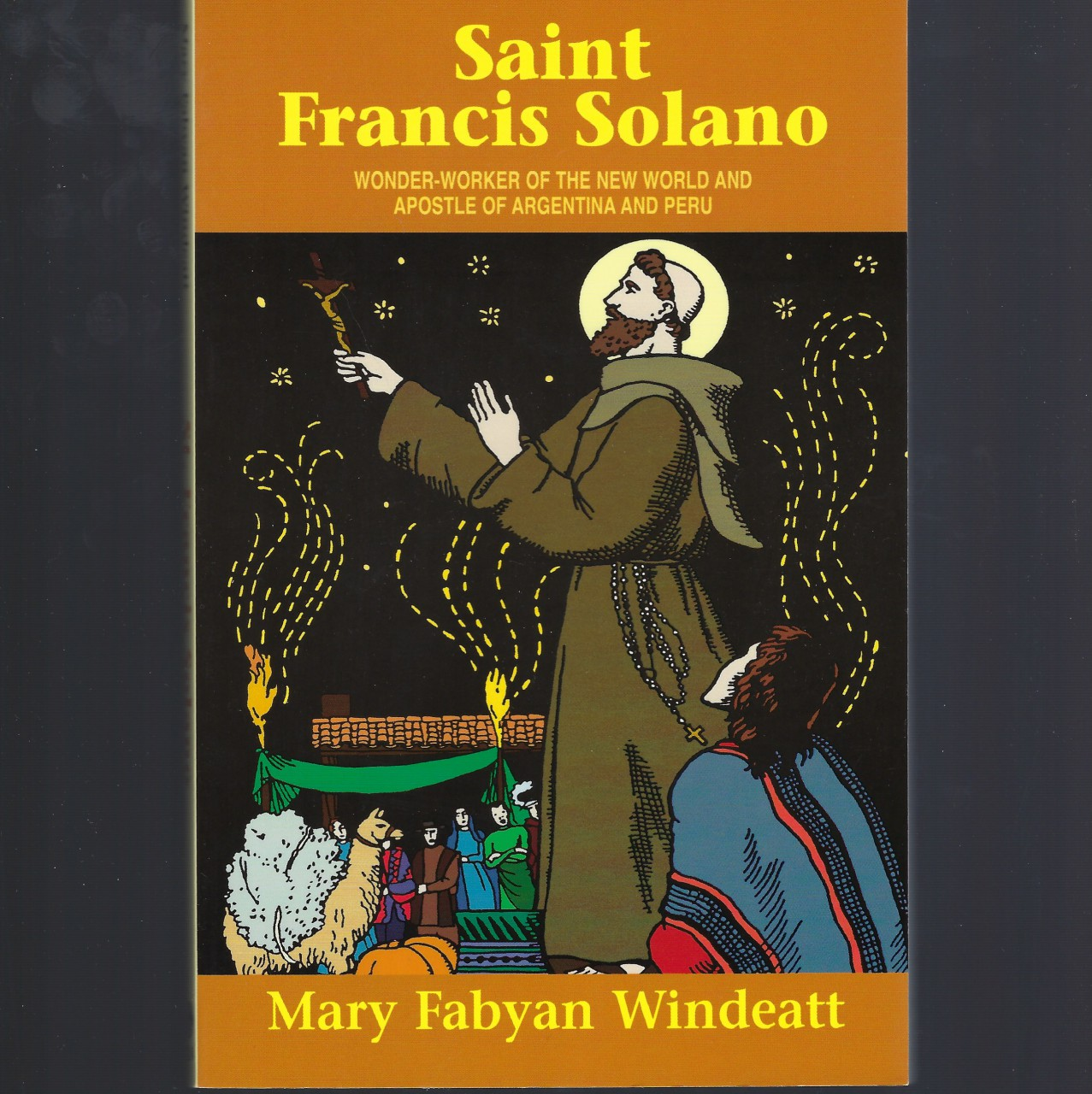 Image for Saint Francis Solano Wonder-worker Of The New World And Apostle Of Argentina And Peru