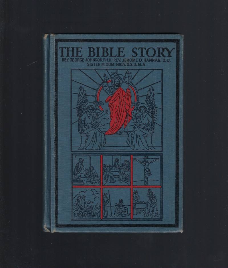 Image for The Bible Story: A Textbook in Biographical Form for Use of the Lower Grades of Catholic Schools